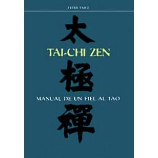 Tai-Chi Zen. Manual de un fiel al Tao