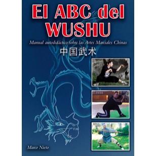 El ABC del Wushu. Manual autodidáctico sobre las Artes Marciales Chinas