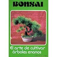 Bonsai El arte de cultivar árboles enanos