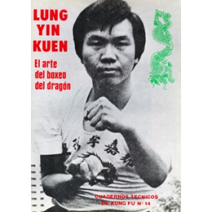 Lung Yin Kuen. Cuaderno Técnico de Kung Fu nº 14