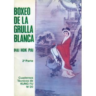 Bai Hok Pai 2ª Pte. Cuaderno Técnico de Kung Fu nº 20
