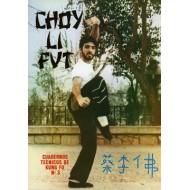 Choy Li Fut. Cuaderno Técnico de Kung Fu nº 3