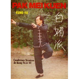 Pak Mei Kuen Kung Fu. Cuaderno Técnico de Kung Fu nº 40