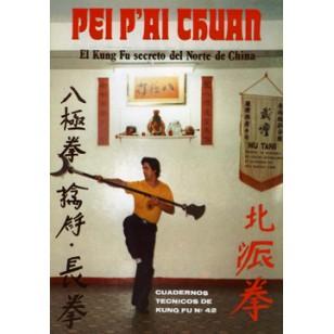 Pei P'ai Chuan 1ª pte. Cuaderno Técnico de Kung Fu nº 42