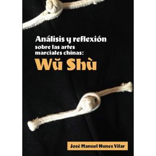 Análisis y reflexión sobre las artes marciales chinas. Wŭ Shù