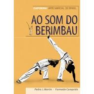 Ao som do berimbau. Capoeira. Arte Marcial de Brasil