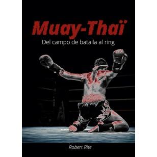 Muay-Thaï. Del campo de batalla al ring