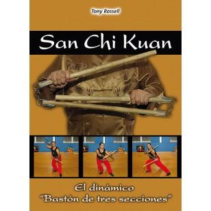 """San Chi Kuan. El dinámico """"Bastón de tres secciones"""""""