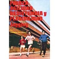Fuerza, agilidad, resistencia y flexibilidad. Jogging