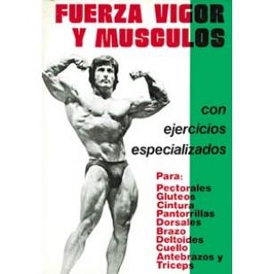 Fuerza, vigor y músculos. Con ejercicios especializados