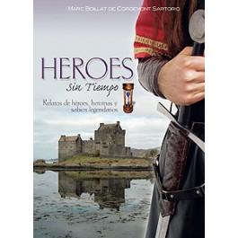 Héroes sin tiempo. Relatos de héroes, heroínas y sabios legendarios