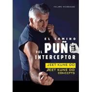 El camino del Puño Interceptor. Jeet Kune Do - Jeet Kune Do Concepts