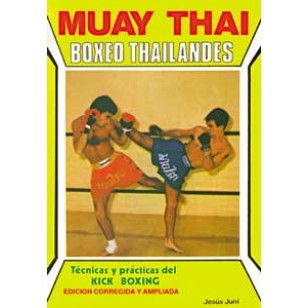 Muay Thai. Boxeo Thailandés. Técnicas y prácticas del Kick-Boxing