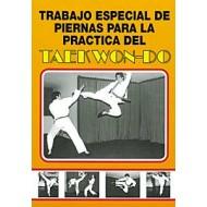 Trabajo especial de piernas para la práctica del Taekwondo