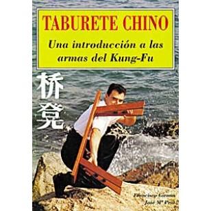 Taburete Chino. Una introducción a las armas del Kung-Fu